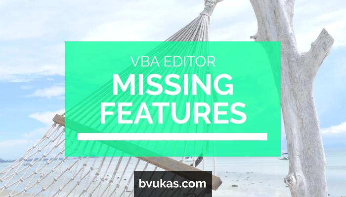 Top Features Missing from VBA Editor – Bernard Vukas - Microsoft